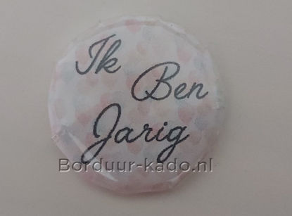 Afbeeldingen van Button 25 mm Ik Ben Jarig