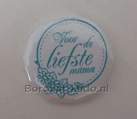 Afbeeldingen van Button 37 mm Voor de liefste Mama